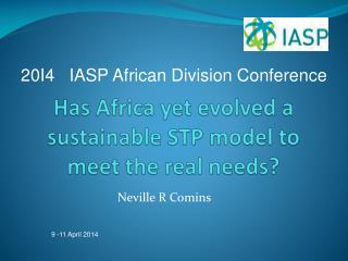 Has Africa yet evolved a sustainable STP model to meet the real needs?