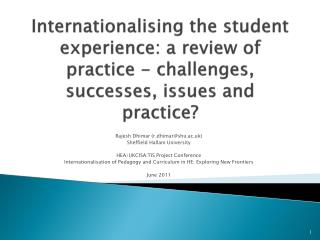 Internationalising the student experience:  a review of practice  - challenges, successes, issues and practice?
