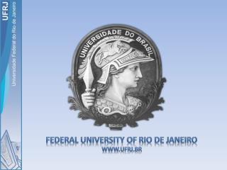 Federal  University of  Rio de Janeiro www.ufrj.br
