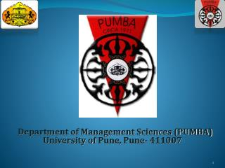 Department of Management Sciences (PUMBA) University of  Pune ,  Pune - 411007
