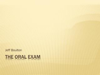 The Oral Exam