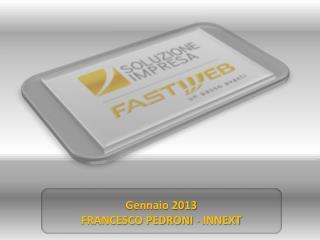 Gennaio 2013 FRANCESCO PEDRONI - INNEXT