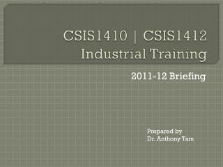 CSIS1410 | CSIS1412 Industrial Training