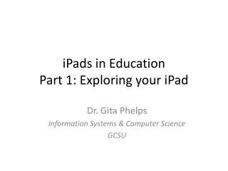 iPads  in Education Part 1: Exploring your  iPad
