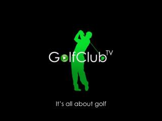 It's all about golf