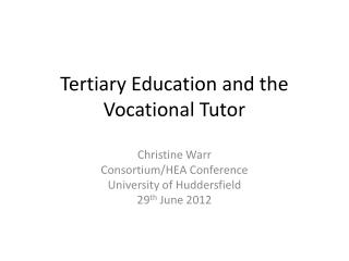 Tertiary Education and the Vocational Tutor