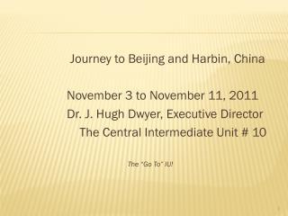 Journey to Beijing and Harbin, China                  November 3 to November 11, 2011