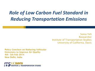 Role of Low Carbon Fuel Standard in  Reducing Transportation Emissions