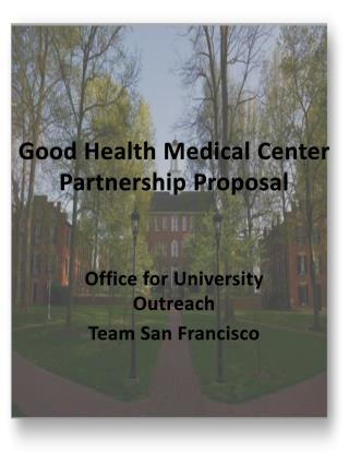 Good Health Medical Center  Partnership Proposal