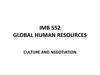 IMB 552  GLOBAL HUMAN RESOURCES