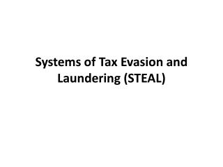 Systems of Tax Evasion and Laundering (STEAL)