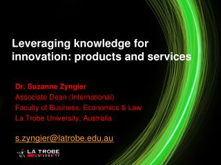 Leveraging knowledge for innovation: products and services