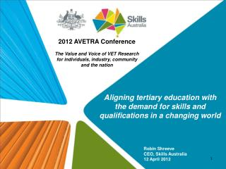 Robin Shreeve CEO, Skills Australia 12 April 2012