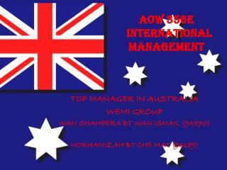 TOP MANAGER IN AUSTRALIA WEMI GROUP WAN SHAHEERA BT WAN ISMAIL (94570) NORHAMIZAH BT CHE MAT (96189)