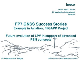 FP7 GNSS Success Stories Example in Aviation,  FilGAPP  Project  Future evolution of LPV  in support of advanced PBN  c