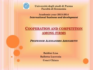Cooperation and competition among firms Professor Alessandro Arrighetti