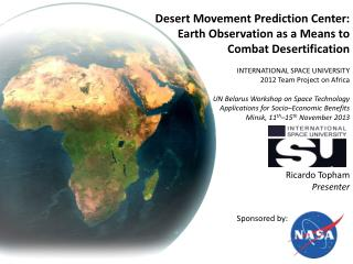Desert Movement Prediction  Center : Earth Observation as a Means to Combat Desertification INTERNATIONAL SPACE UNIVERS