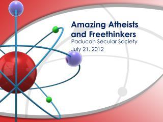 Amazing Atheists  and  Freethinkers