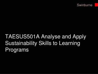 TAESUS501A Analyse and Apply Sustainability Skills to Learning Programs