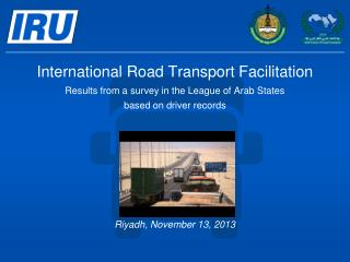 International Road Transport Facilitation Results from a survey in the League of Arab States  based on driver records R