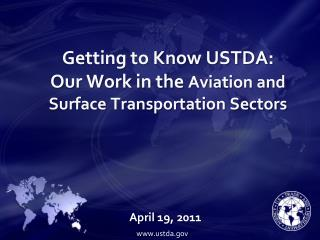 Getting to Know USTDA: Our Work in the  Aviation and Surface  Transportation Sectors