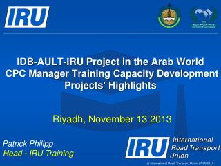 IDB-AULT-IRU Project in the Arab World CPC Manager Training Capacity Development  Projects' Highlights