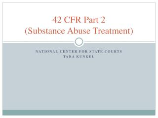 42 CFR Part 2 (Substance Abuse Treatment)