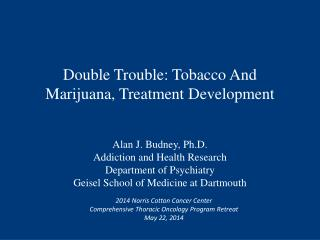 Double Trouble: Tobacco And Marijuana, Treatment Development