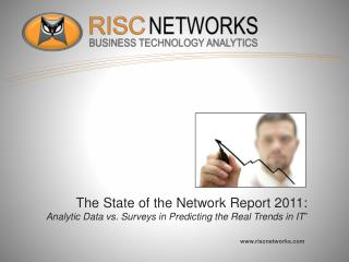 The State of the Network Report 2011:  Analytic Data vs. Surveys in Predicting the Real Trends in IT ""