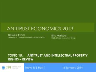 Topic 15:Antitrust and Intellectual property rights – review