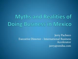 Myths and Realities of Doing Business in Mexico