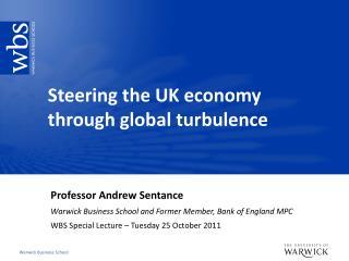 Steering the UK  economy through  global turbulence