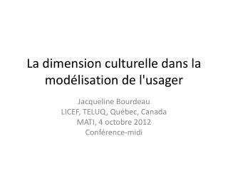 La dimension culturelle dans la modélisation de l'usager