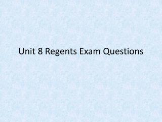 Unit 8 Regents Exam Questions