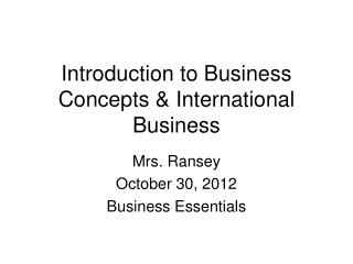 Introduction to Business Concepts & International Business