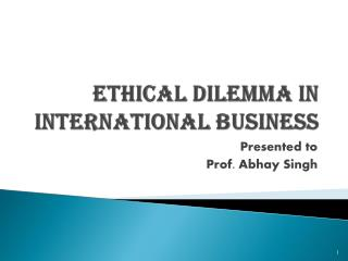 Ethical Dilemma in International Business