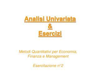Analisi  Univariata & Esercizi