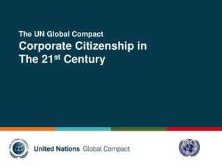 The UN Global Compact Corporate  Citizenship  in The 21 st  Century