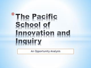The Pacific School of Innovation and Inquiry
