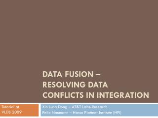 Data Fusion –  Resolving Data Conflicts in Integration
