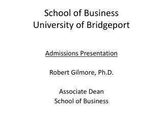 School of Business University of Bridgeport