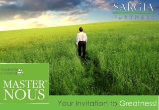 Your Invitation to  Greatness!