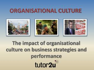 The  impact of organisational culture on business strategies and performance