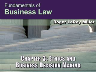 Chapter 3: Ethics and  Business Decision Making