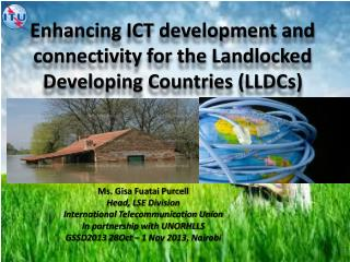 Enhancing ICT development and connectivity for the Landlocked Developing Countries (LLDCs)