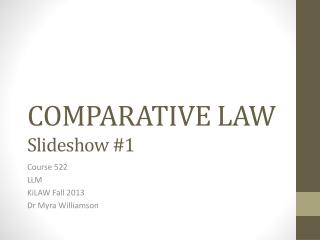 COMPARATIVE LAW Slideshow #1