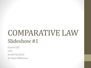 COMPARATIVE LAW Slideshow #1