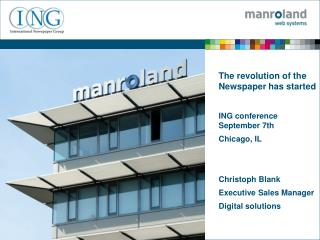 The  revolution of the  Newspaper  has started ING  conference September 7th Chicago, IL Christoph Blank Executive Sale