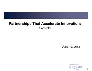 Partnerships That Accelerate Innovation: 1+1=11