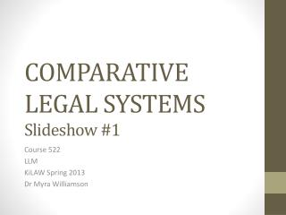 COMPARATIVE  LEGAL SYSTEMS Slideshow #1
